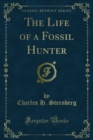 The Life of a Fossil Hunter - eBook