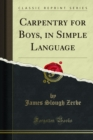 Carpentry for Boys, in Simple Language - eBook