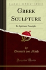 Greek Sculpture : Its Spirit and Principles - eBook