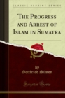 The Progress and Arrest of Islam in Sumatra - eBook