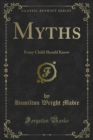 Myths : Every Child Should Know - eBook