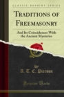 Traditions Its Freemasonry : And Its Coincidences With the Ancient Mysteries - eBook