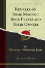 Remarks on Some Masonic Book Plates and Their Owners - eBook