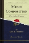Music Composition : A New Method of Harmony - eBook