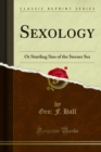Sexology : Or Startling Sins of the Sterner Sex - eBook