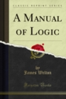 A Manual of Logic - eBook