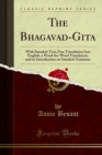 The Bhagavad-Gita : With Samskrit Text, Free Translation Into English, a Word-for-Word Translation, and an Introduction on Samskrit Grammar - eBook