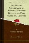 The Occult Significance of Blood Authorised Translation From Notes of a Lecture - eBook