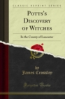 Potts's Discovery of Witches : In the County of Lancaster - eBook