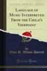 Language of Music Interpreted From the Child's Viewpoint - eBook