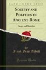 Society and Politics in Ancient Rome : Essays and Sketches - eBook