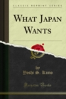 What Japan Wants - eBook