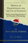 Manual of Paleontology, for the Use of Students : With a General Introduction on the Principles of Paleontology - eBook
