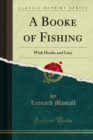 A Booke of Fishing : With Hooke and Line - eBook