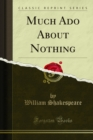 Much Ado About Nothing : A Comedy - eBook
