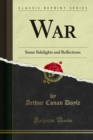 War : Some Sidelights and Reflections - eBook