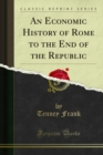 An Economic History of Rome to the End of the Republic - eBook