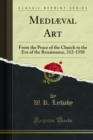 Mediaeval Art : From the Peace of the Church to the Eve of the Renaissance, 312-1350 - eBook