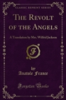 The Revolt of the Angels : A Translation by Mrs. Wilfrid Jackson - eBook