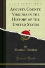 Augusta County, Virginia in the History of the United States - eBook