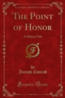 The Point of Honor : A Military Tale - eBook