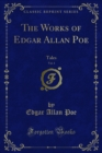 The Works of Edgar Allan Poe : Tales - eBook