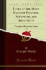 Lives of the Most Eminent Painters, Sculptors, and Architects : Translated From the Italian - eBook