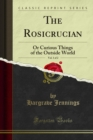 The Rosicrucian : Or Curious Things of the Outside World - eBook