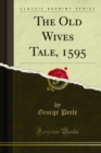 The Old Wives Tale, 1595 - eBook