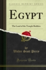 Egypt : The Land of the Temple Builders - eBook