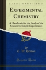 Experimental Chemistry : A Handbook for the Study of the Science by Simple Experiments - eBook