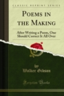 Poems in the Making : After Writing a Poem, One Should Correct It All Over - eBook