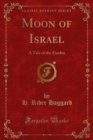 Moon of Israel : A Tale of the Exodus - eBook