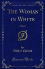 The Woman in White : A Novel - eBook