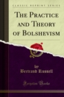 The Practice and Theory of Bolshevism - eBook
