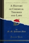 A History of Chemical Theories and Laws - eBook