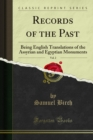 Records of the Past : Being English Translations of the Assyrian and Egyptian Monuments - eBook