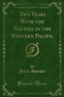 Two Years With the Natives in the Western Pacific - eBook