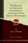 The Religion of Zoroaster Considered in Connection With Archaic Monotheism - eBook