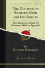 The Distinction Between Mind and Its Objects : The Adamson Lecture for Adamson; With an Appendix - eBook