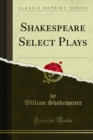 The Complete Works of William Shakespeare : With a Life of the Poet, Explanatory Foot-Notes, Critical Notes, and a Glossarial Index - eBook