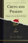 Crito and Phaedo : Dialogues of Socrates Before His Death - eBook