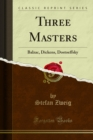 Three Masters : Balzac, Dickens, Dostoeffsky - eBook