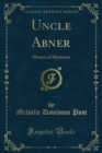 Uncle Abner : Master of Mysteries - eBook