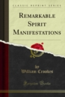 Remarkable Spirit Manifestations - eBook