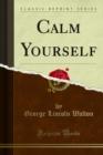 Calm Yourself - eBook