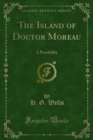 The Island of Doctor Moreau : A Possibility - eBook