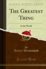 The Greatest Thing : In the World - eBook