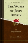 The Works of John Ruskin - eBook