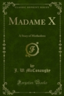 Madame X : A Story of Motherlove - eBook